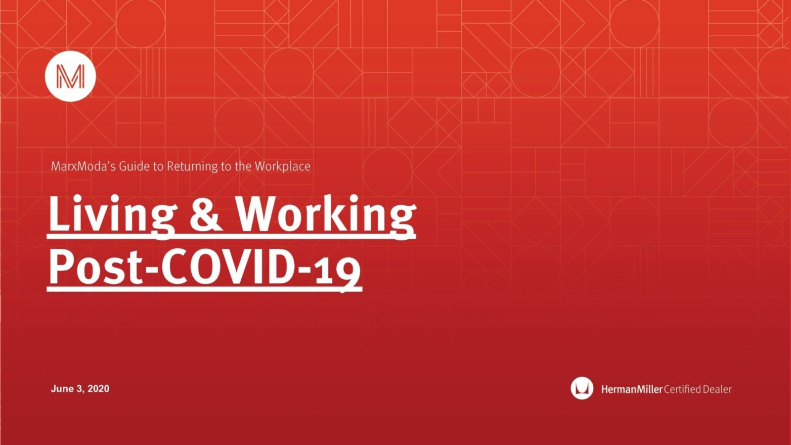 "The front cover of our Return to Work Guide with the MarxModa Logo and the words ""Living and Working Post-COVID-19"" in white on a red background."